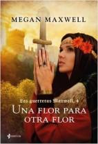portada_las-guerreras-maxwell-una-flor-para-otra-flor_megan-maxwell_201611251121